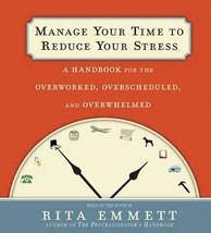 Manage Your Time to Reduce Your Stress by Rita Emmett (2008, CD, Unabrid... - €12,31 EUR