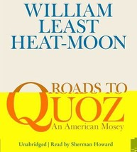 Roads to Quoz : An American Mosey by William Least Heat-Moon (2008, CD, ... - €21,14 EUR