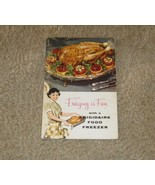 Vintage 1958 Freezing is Fun With Frigidaire Food Freezer Book-Lots of Tips - $14.99