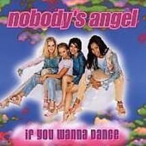 Nobody's Angel (If You Wanna Dance) CD Single - $1.98