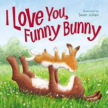 I Love You, Funny Bunny [Board book] Zondervan and Julian, Sean - $4.75