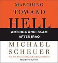 Marching Toward Hell by Michael Scheuer (2008, CD, Abridged) - €14,08 EUR