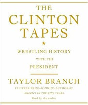 The Clinton Tapes : Wrestling History with the President by Taylor Branc... - €19,37 EUR