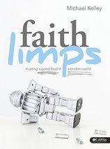 Faith Limps: Trusting a Good God in a Broken World - DVD Leader Kit Kell... - $24.24