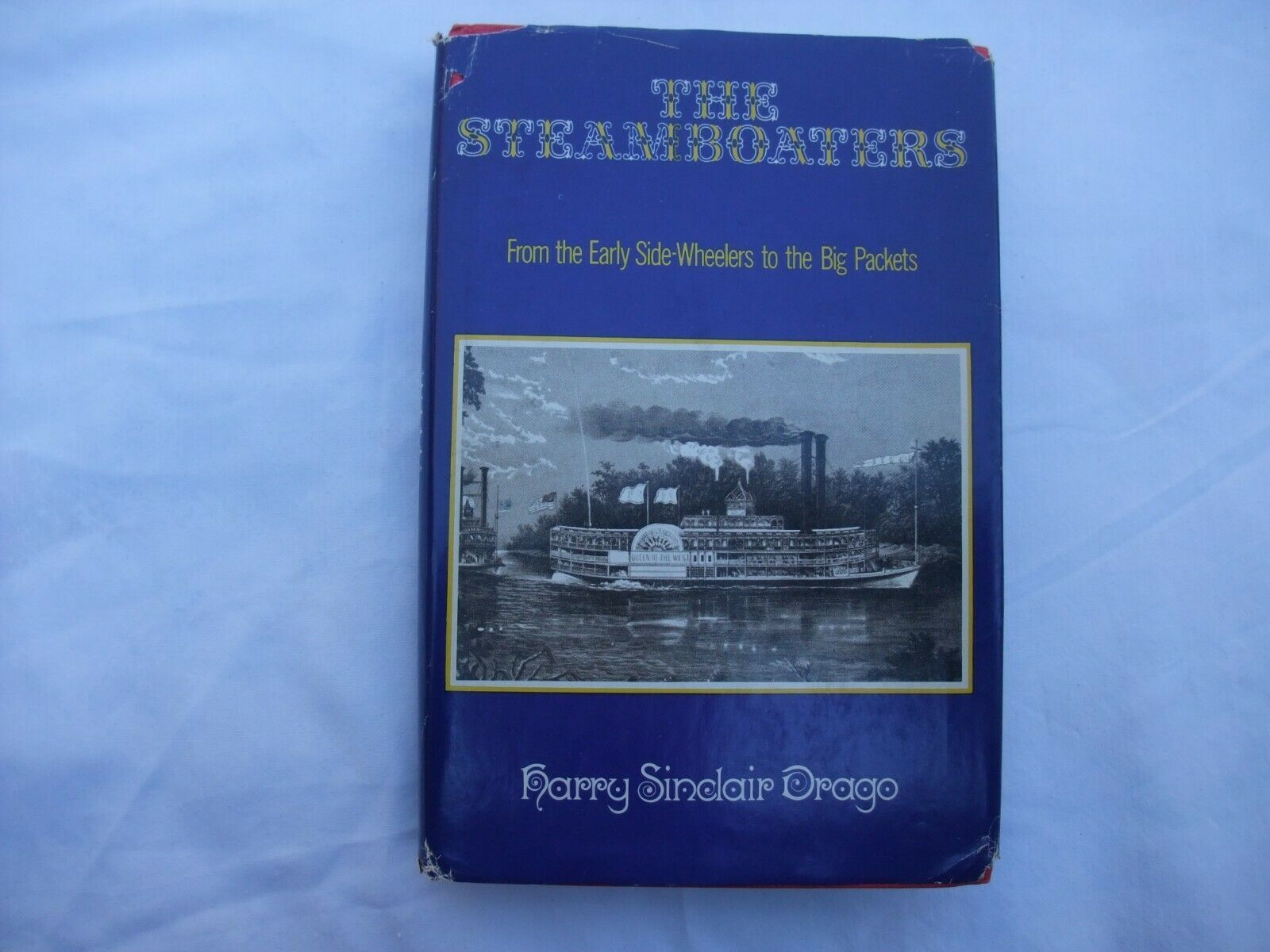 Primary image for The Steamboaters: Early Side-Wheelers to Big Packets by Harry Sinclair Drago