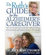 Dr Ruth's Guide for the Alzheimer's Caregiver: How to Care for Your Love... - $7.43