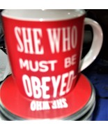 She Who Must  Be Obeyed Ben DeLisi Mug - $9.85