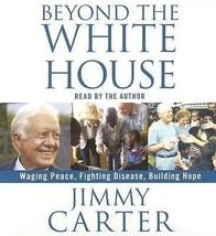 Beyond the White House by Jimmy Carter (2007, CD, Abridged) - €14,08 EUR