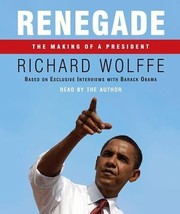 Renegade : The Making of a President by Richard Wolffe (2009, CD, Abridged) - €14,28 EUR