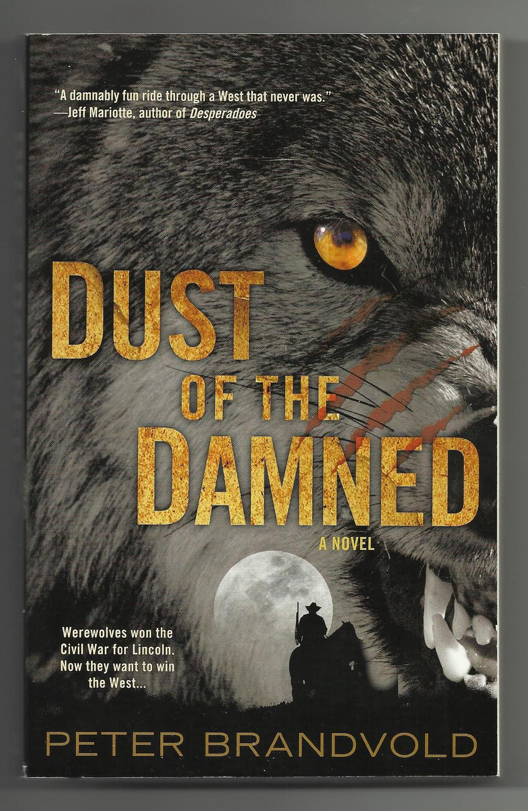 Dust of the Damned by Peter Brandvold Lincoln wins the Civil War with WEREWOLVES