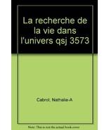 La recherche de la vie dans l'univers by Cabrol... - $21.97