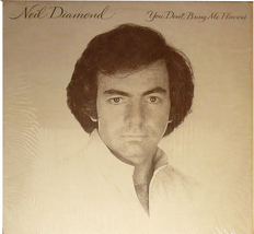 "Neil Diamond  ""You Don't Bring Me Flowers""   Columbia Records    FC-3562... - $9.00"