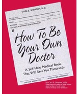 How to Be Your Own Doctor [Paperback] by Shrade... - $29.70