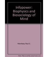 Infopower: Biophysics and Biosociology of Mind ... - $28.71