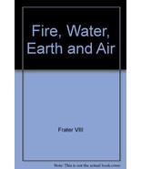Fire, Water, Earth and Air [Paperback] by Frate... - $18.81