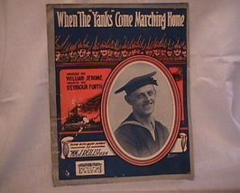 When the Yanks Come Marching Home Vintage 1917 Sheet Music - $7.00