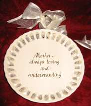 RUSS Mother Always Loving and Understanding Decorative Plate - $22.50