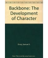 Backbone: The Development of Character [Hardcover] Drury, S.S. - $19.97