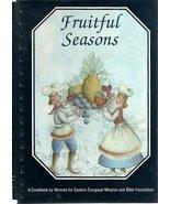 Fruitful seasons: A cookbook [Jan 01, 1990] Women for Eastern European M... - $8.97