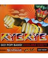 RYE RYE POSTER, GO! POP! BANG! PRINTED ON VINYL (V8) - $11.29