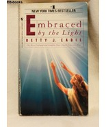 Embraced by the Light by Betty J. Eadie - $6.99
