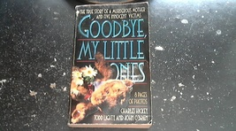 Goodbye My Little Ones: The True Story of a Murderous Mother and Five In... - $1.50