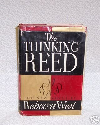 The Thinking Reed \ Rebecca West
