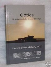 Optics Poet's Guide to Science of Inner Sight\Gilliam - $19.00