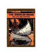 The American Indian His Life  & Customs -Copyright 1923-John Hancock Lif... - $3.50