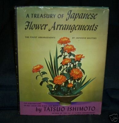 Treasury of Japanese Flower Arrangements Ishimoto
