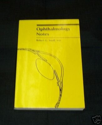 Ophthalmology Notes Robert Small