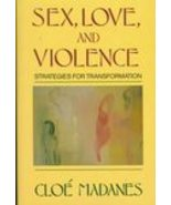 Sex Love and Violence \ Cloe Madanes Signed - $45.00