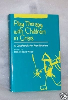 Play Therapy with Children \ Nancy Webb