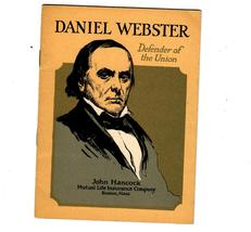 Daniel Webster - (1923) - Defender Of The Union     Copyright- 1923 - $2.95
