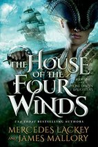 The House of the Four Winds: Book One of One Dozen Daughters Lackey, Mer... - $11.11