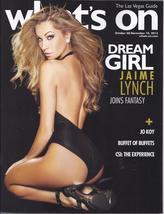JAIME LYNCH Joins FANTASY  @ WHATS ON Las Vegas Magazine Oct-Nov 2013 - $3.95