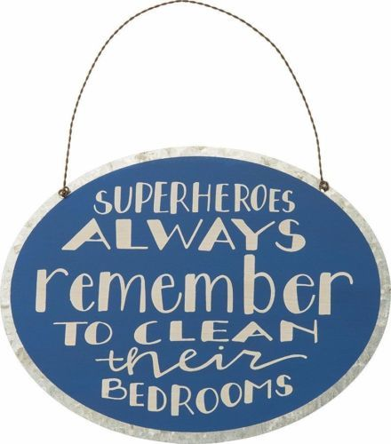 Superheroes Always Remember to Clean Their Bedrooms Sign