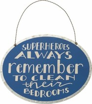 Superheroes Always Remember to Clean Their Bedrooms Sign - $6.87