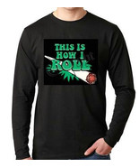 Tshirts:this is how i roll cigar blunt Long sleeve shirt  Cool Funny Hum... - $19.99