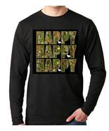 happy happy happy movie Long sleeve shirt  Cool Funny Humorous long slee... - $19.99