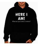 Here I am- funny cool gift:hoodie sweat shirts screen print hoodies Funn... - $34.99