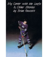 My Career with the Leafs & Other Stories [Paperback] Fawcett, Brian - $10.88