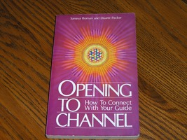 Opening To Channel How To Connect With Your Buide Sanaya Roman and Duane... - $10.00