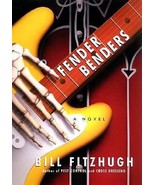 Fender Benders : A Novel by Bill Fitzhugh (2001, Hardcover) - Signed Copy - $38.95