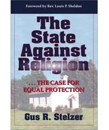 STATE AGAINST RELIGION-HC-OP Stelzer, Gus R. - $54.74