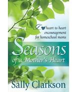 Seasons of a Mother's Heart Sally Clarkson - $8.89