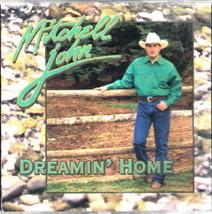 Dreamin' Home Mitchell John - $4.00