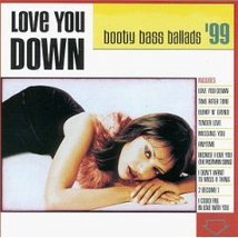 Love You Down Booty Bass Ballads '99 Various Artists - $4.00