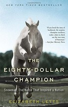 The Eighty-Dollar Champion: Snowman, The Horse That Inspired a Nation - $13.40