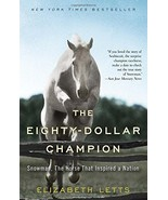 The Eighty-Dollar Champion: Snowman, The Horse That Inspired a Nation - $1,000.00